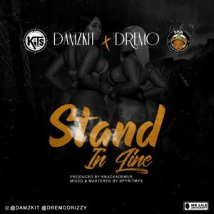 [We4we Music] Damzkit ft. Dremo – Stand In Line
