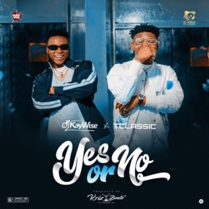 [We4we Music] DJ Kaywise ft. T Classic – Yes Or No